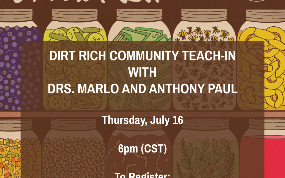 Dirt Rich Community Teach-In with  Drs. Marlo and Anthony Paul