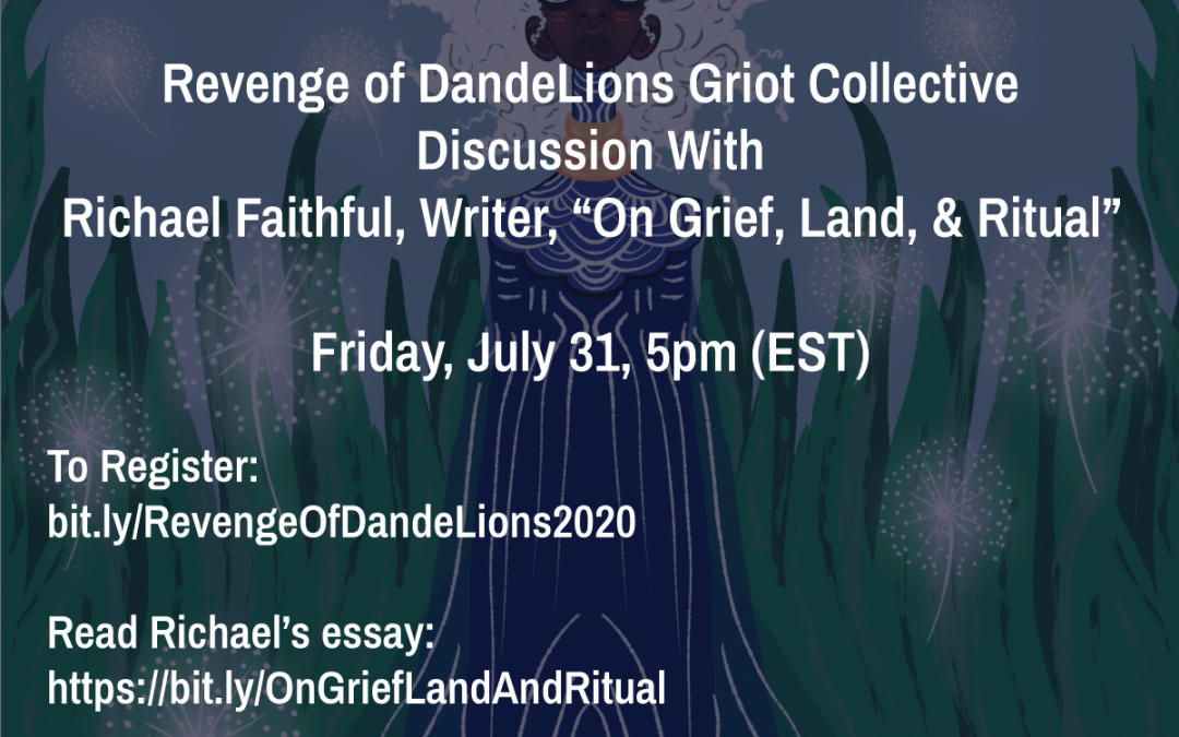 Revenge of DandeLions Griot Collective Discussion with Richael Faithful