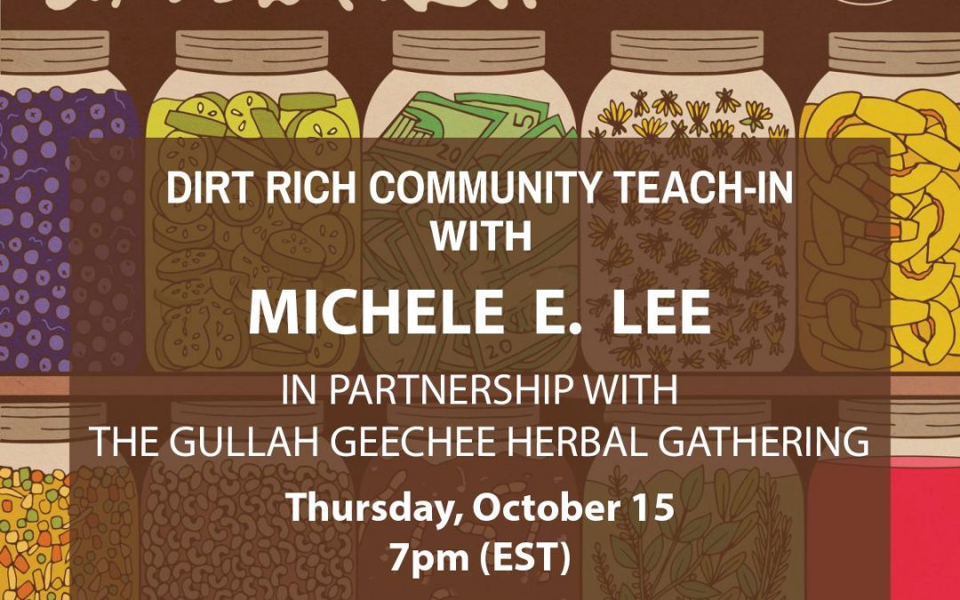 DIRT RICH COMMUNITY TEACH-IN WITH MICHELE E. LEE